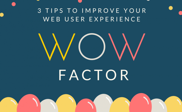 Image of 3 Tips To Improve your Web User Experience WOW Factor